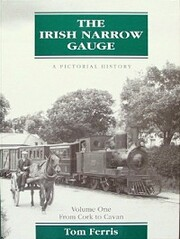 The Irish Narrow Gauge: A Pictorial History,…