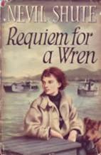 Requiem for a Wren by Nevil Shute