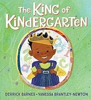 The King of Kindergarten de Derrick Barnes