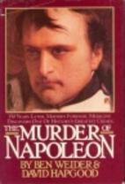 The Murder of Napoleon by Ben Weider