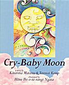 Cry-Baby Moon by Katerina Mataira