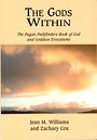 The Gods within: The Pagan Pathfinders Book of God and Goddess Evocations - Jean M. Williams