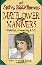 Mayflower Manners by Sydney Biddle Barrows