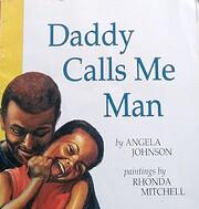 Daddy Calls Me Man (Richard Jackson Books…