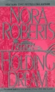 Holding the Dream de Nora Roberts