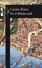 En El Ultimo Azul (Spanish Edition) –…