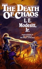 The Death of Chaos by L. E. Jr. Modesitt