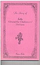 The Story of Visvanatha Chakravarti Thakura…