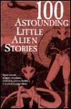 100 Astounding Little Alien Stories by…
