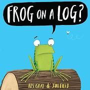 Frog on a Log? de Kes Gray