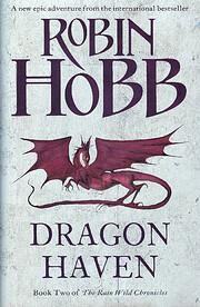 Dragon Haven (The Rain Wild Chronicles, Book…