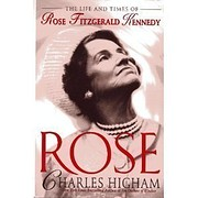 Rose: The Life and Times of Rose Fitzgerald…
