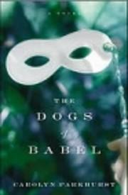 The Dogs of Babel – tekijä: Carolyn…