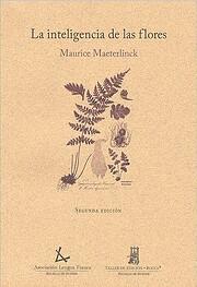 LA INTELIGENCIA DE LAS FLORES de Maurice…
