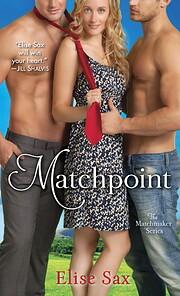 Matchpoint (The Matchmaker) por Elise Sax