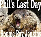 Phil's Last Day by Ronnie Ray Jenkins