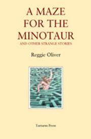A Maze for the Minotaur de Reggie Oliver