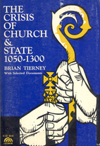 The Crisis of Church and State 1050-1300 by…