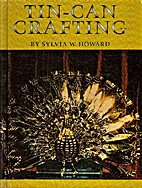 Tin - Can Crafting by Sylvia W. Howard