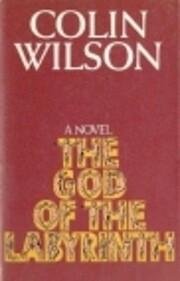 God of the Labyrinth av Colin Wilson