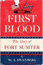 First blood; the story of Fort Sumter by W.…