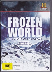 Frozen World - The Story of the Ice Age de…