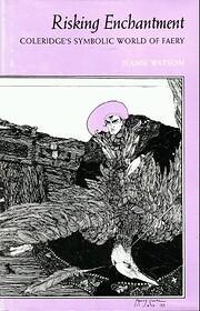 Risking Enchantment: Coleridge's Symbolic…