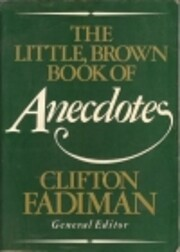 The Little, Brown Book of Anecdotes by…