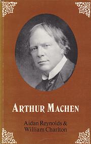 Arthur Machen: A Short Account of His Life…