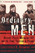 Ordinary Men: Reserve Police Battalion 101…