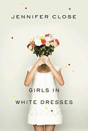 Girls in White Dresses – tekijä: Jennifer…