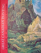 Great Canadian Painting : a Century of Art…