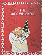 The Cat's Whiskers. by Bill Charmatz