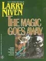 The Magic Goes Away de Larry Niven