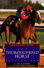 The thoroughbred horse : born to run by Gail…