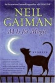 M Is for Magic af Neil Gaiman