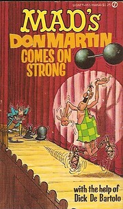 Mad's Don Martin Comes on Strong by Don…