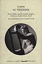 Le tragedie - Vol. I e II by Euripides