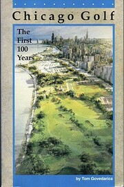Chicago Golf: The First One Hundred Years de…