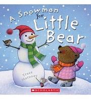 a Snowman for Little Bear de Trace Moroney
