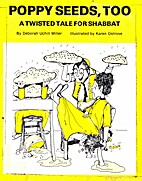 Poppy Seeds, Too: A Twisted Tale for Shabbat…