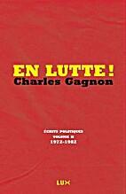 En Lutte. Écrits politiques V 02 1972 1982…