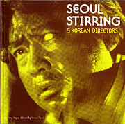 Seoul Stirring: 5 Korean Directors de Tony…