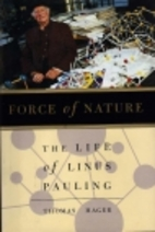 Force of Nature: The Life of Linus Pauling…