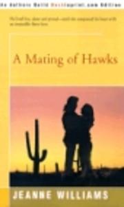 MATING OF HAWKS af Jeanne Williams