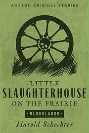 Little Slaughterhouse on the Prairie…