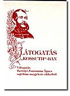 Látogatás Kossuthban válogatás a szerző…