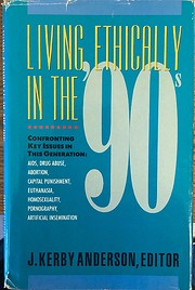 Living ethically in the '90s by J. Kerby…