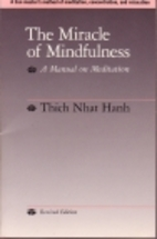 The miracle of mindfulness : a manual on…