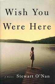 Wish You Were Here af Stewart O'Nan